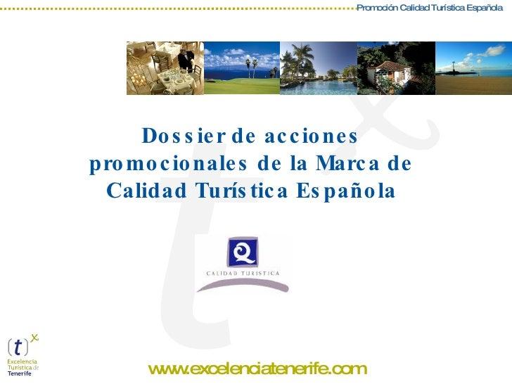 Dossier de acciones promocionales de la Marca de Calidad Turística Española www.excelenciatenerife.com