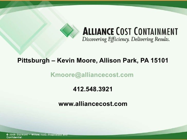 Pittsburgh – Kevin Moore, Allison Park, PA 15101 [email_address]   412.548.3921 www.alliancecost.com © 2008 Starmont - Wil...