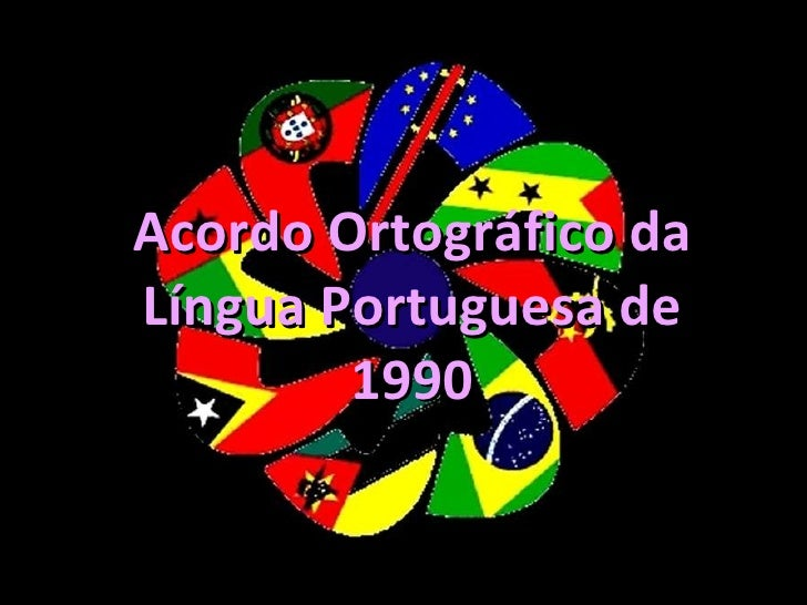 Acordo Ortográfico da Língua Portuguesa de 1990