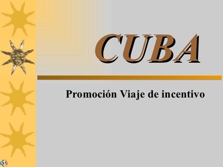 CUBA Promoción Viaje de incentivo