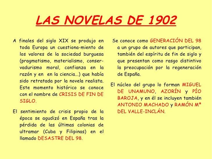 LAS NOVELAS DE 1902 <ul><li>A finales del siglo XIX se produjo en toda Europa un cuestiona-miento de los valores de la soc...