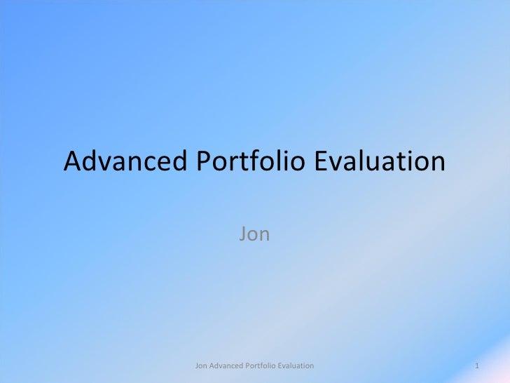 Advanced Portfolio Evaluation Jon Jon Advanced Portfolio Evaluation