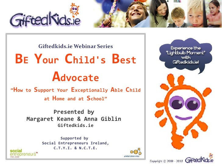 "Giftedkids.ie Webinar Series   BE Your Child's Best        Advocate ""How to   Support Your Exceptionally Able Child       ..."