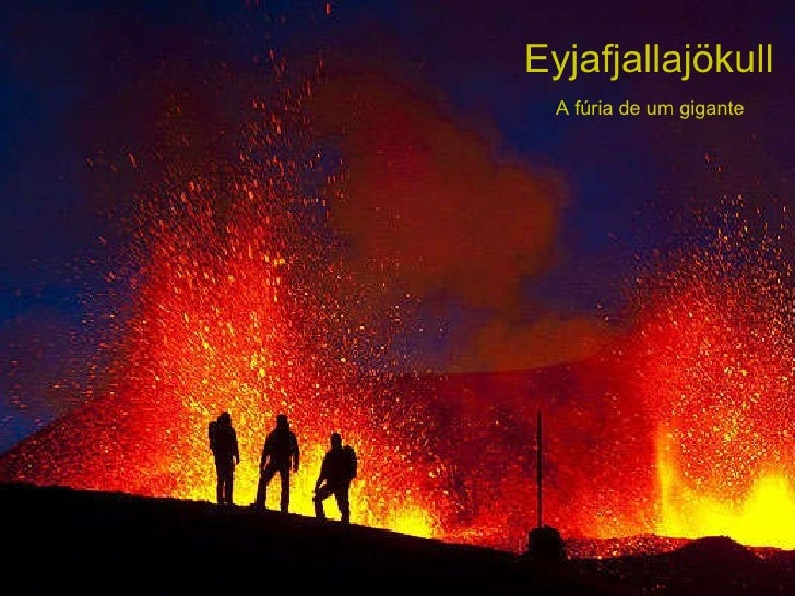 Eyjafjallajökull A fúria de um gigante