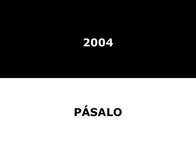 2004 PÁSALO