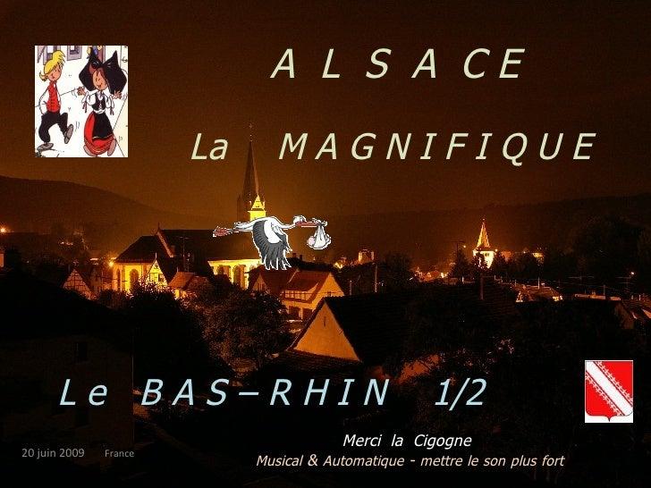 A  L  S  A  C E  La   M A G N I F I Q U E L e  B A S – R H I N  1/2  .  Merci  la  Cigogne  Musical  &  Automatique  -  me...