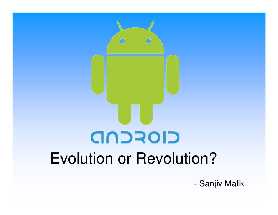 Evolution or Revolution?                     - Sanjiv Malik