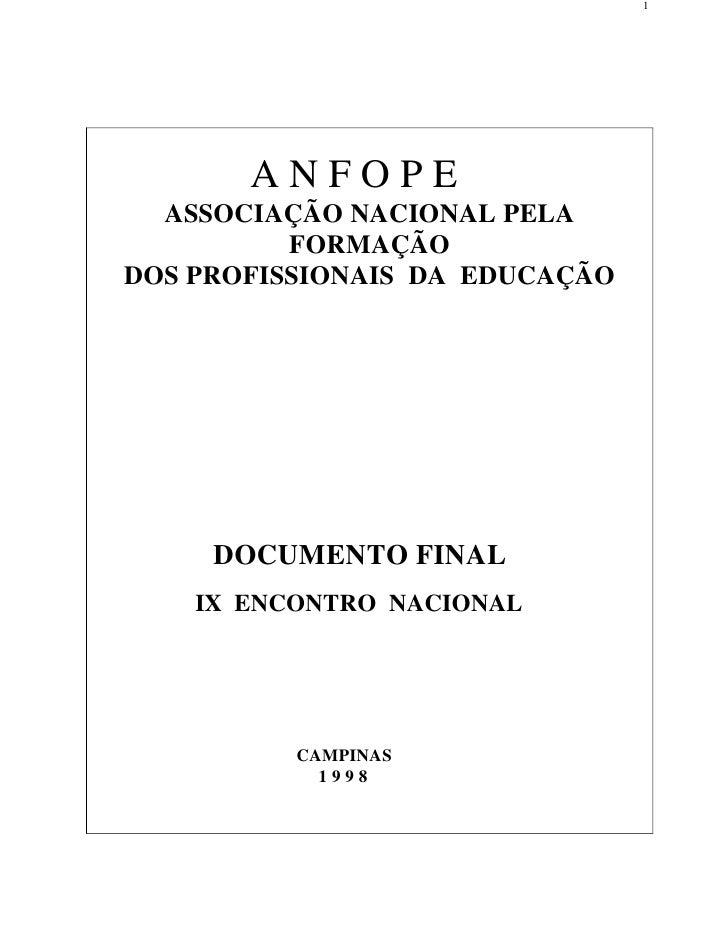 1            ANFOPE   ASSOCIAÇÃO NACIONAL PELA           FORMAÇÃO DOS PROFISSIONAIS DA EDUCAÇÃO          DOCUMENTO FINAL  ...
