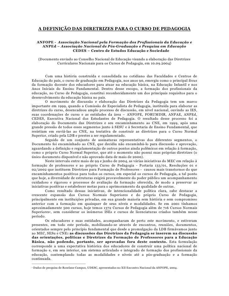 A DEFINIÇÃO DAS DIRETRIZES PARA O CURSO DE PEDAGOGIA        ANFOPE - Associação Nacional pela Formação dos Profissionais d...