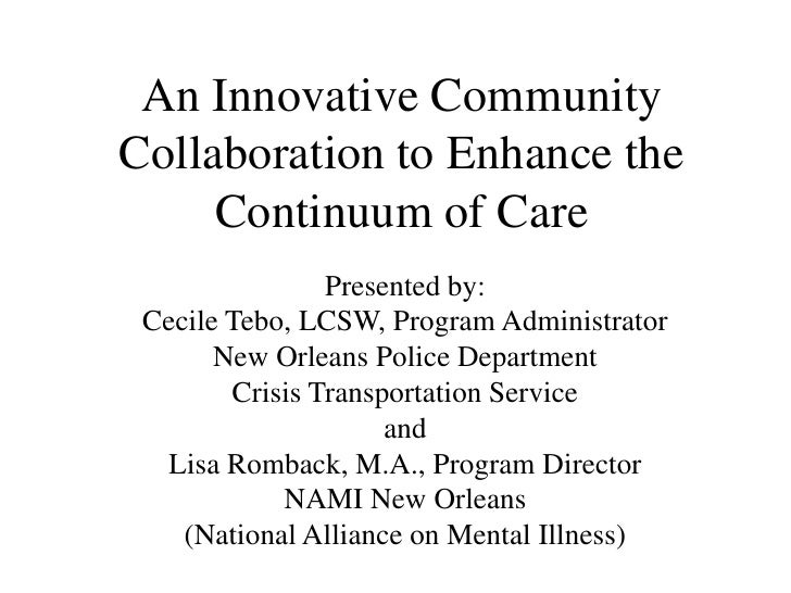 An Innovative Community Collaboration to Enhance the Continuum of Care<br />Presented by:<br />Cecile Tebo, LCSW, Program ...