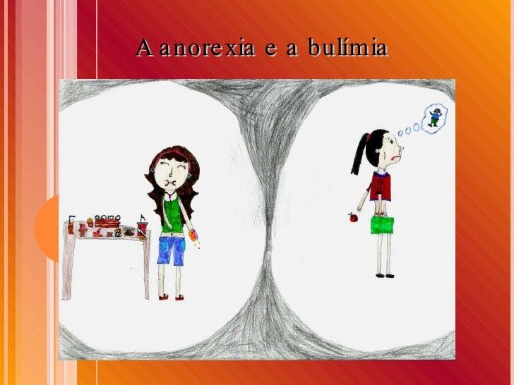 A anorexia e a bulímia
