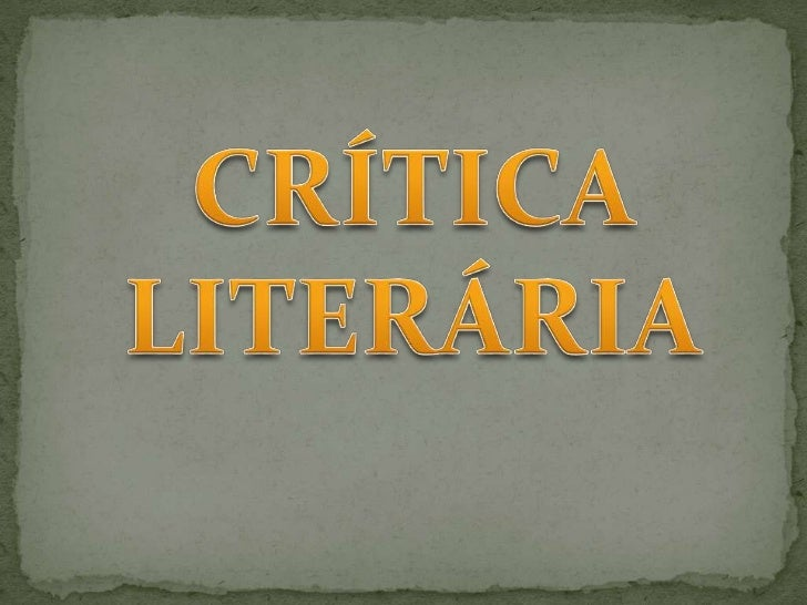 CRÍTICA LITERÁRIA<br />