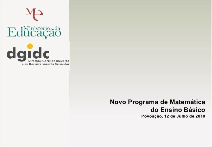 Novo Programa de Matemática do Ensino Básico Povoação, 12 de Julho de 2010