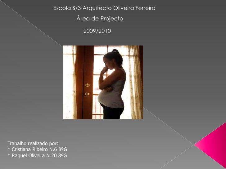 Escola S/3 Arquitecto Oliveira Ferreira <br />Área de Projecto <br />2009/2010<br />Trabalho realizado por:<br />* Cristia...