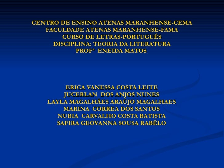 CENTRO DE ENSINO ATENAS MARANHENSE-CEMA FACULDADE ATENAS MARANHENSE-FAMA CURSO DE LETRAS-PORTUGUÊS DISCIPLINA: TEORIA DA L...