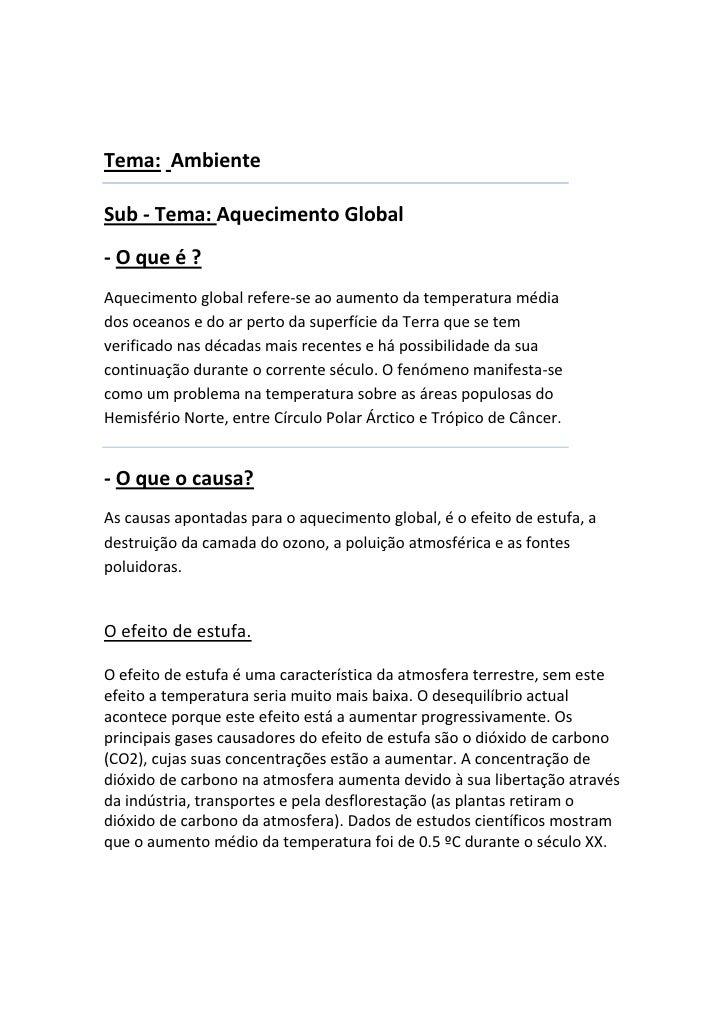 Tema:  Ambiente<br />Sub - Tema: Aquecimento Global <br />- O que é ?<br />Aquecimento global refere-se ao aumento da temp...