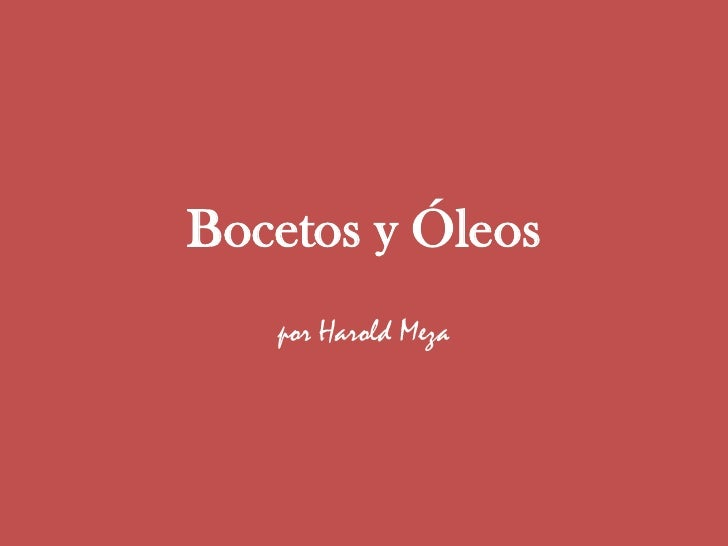 Bocetos y Óleos <br />por Harold Meza<br />