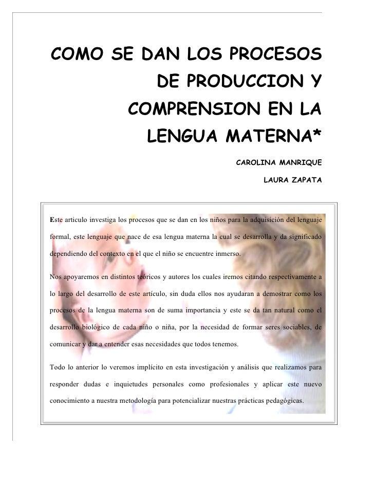 COMO SE DAN LOS PROCESOS                                     DE PRODUCCION Y                           COMPRENSION EN LA  ...