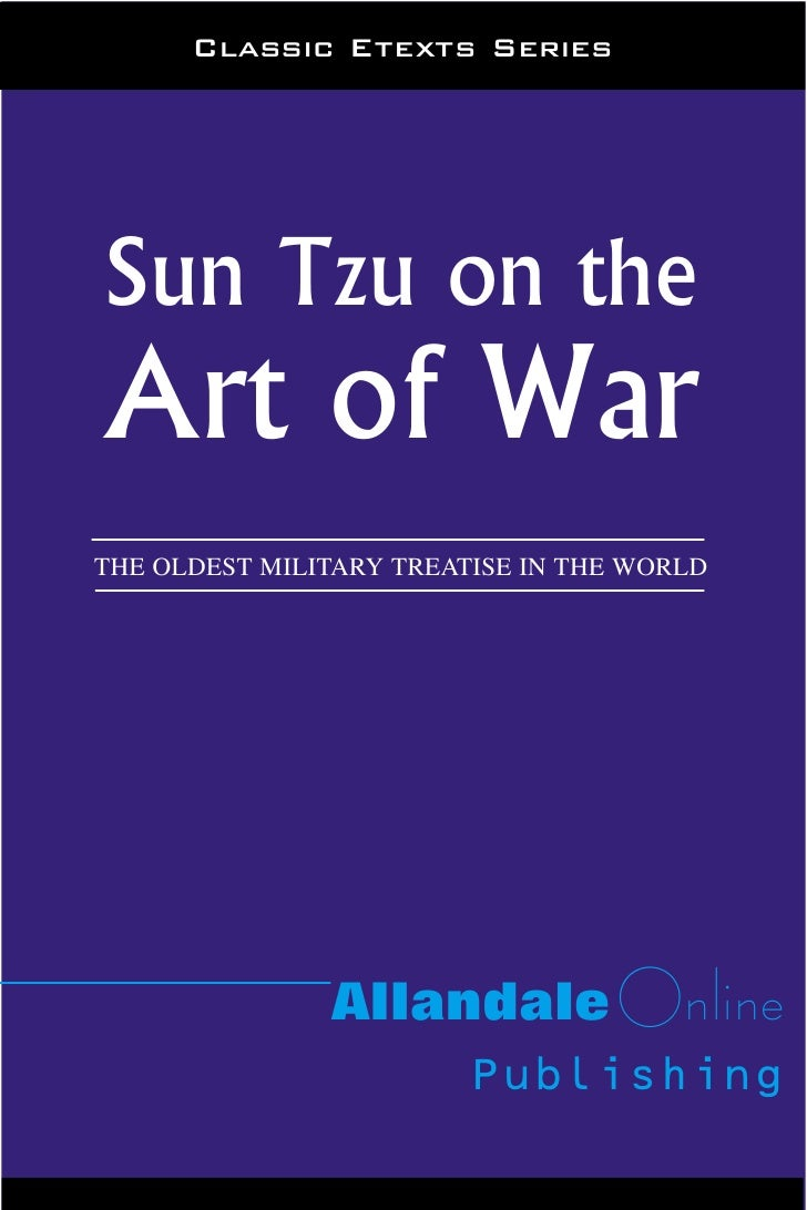 Classic Etexts Series     Sun Tzu on the Art of War THE OLDEST MILITARY TREATISE IN THE WORLD                    Allandale...