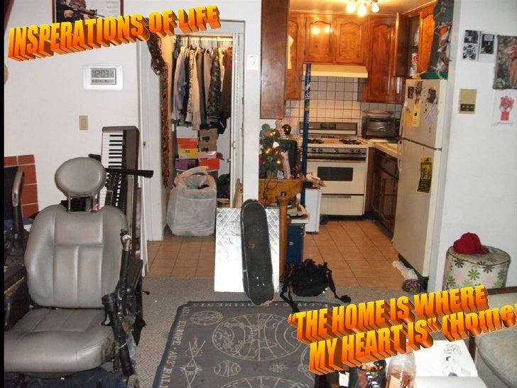 """INSPERATIONS OF LIFE """"THE HOME IS WHERE MY HEART IS"""" (Homer)."""