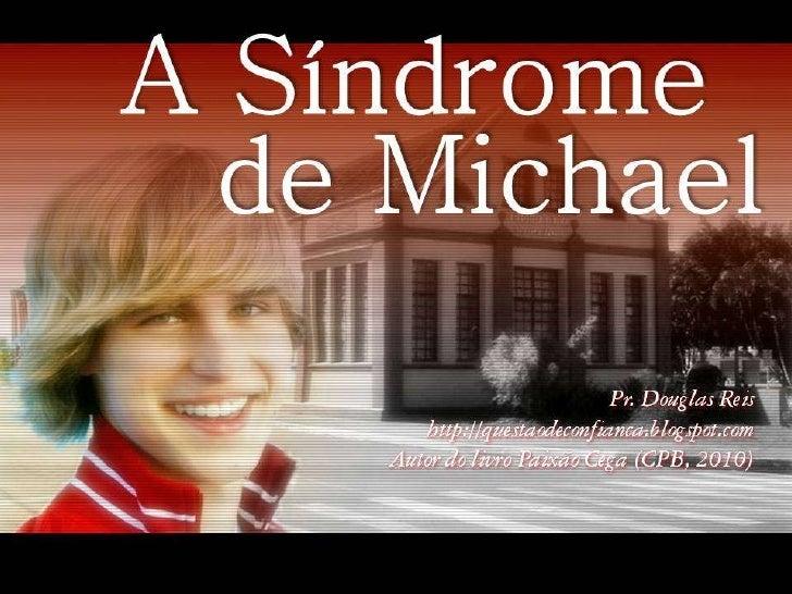 A síndrome de Michael