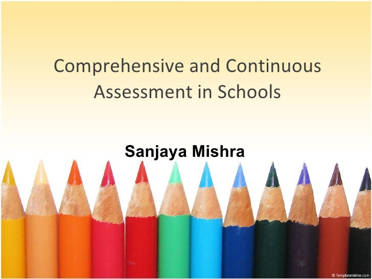 Comprehensive and Continuous Assessment in Schools Sanjaya Mishra