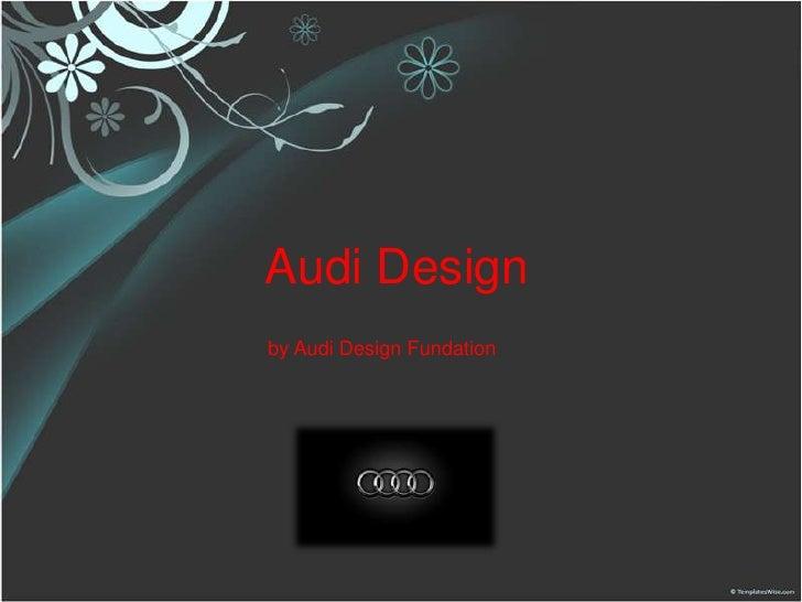 Audi Design<br />by AudiDesign Fundation<br />