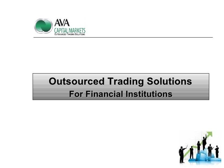 Outsourced Trading Solutions For Financial Institutions