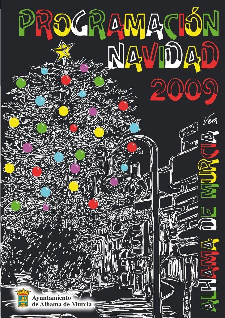 Programación Navidad 2009 VIERNES 18 DICIEMBRE 2009 20'00 h. PREGÓN DE NAVIDAD a cargo de Dña. Maruja Andreo. Después del ...