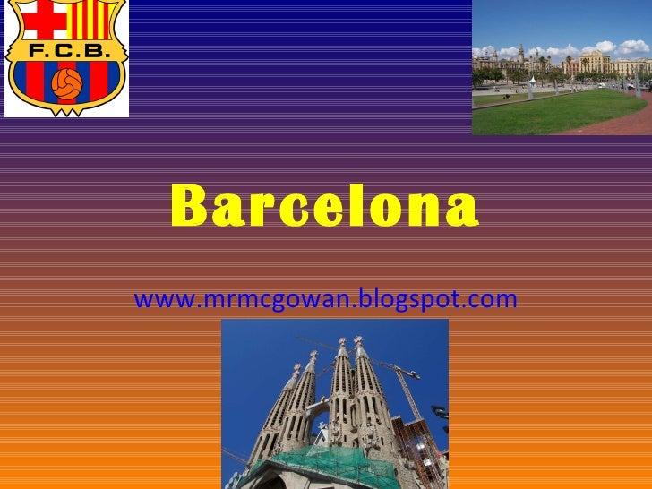 Barcelona www.mrmcgowan.blogspot.com