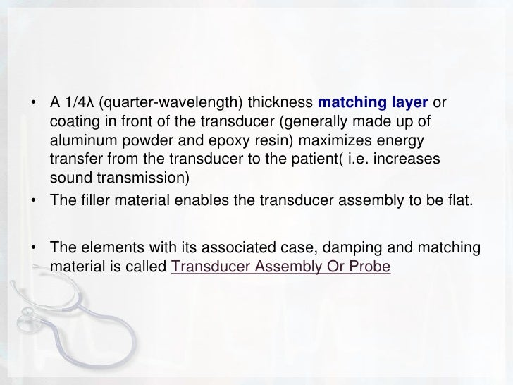 TRANSDUCER DESIGN<br />A crystal exhibits its greatest response at the resonance frequency<br />The resonance frequency is...