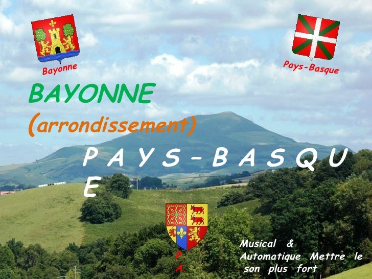 ne               Pays-Bas  Bayon                          que   BAYONNE (arrondissement)      P A Y S – B A S Q U      E  ...