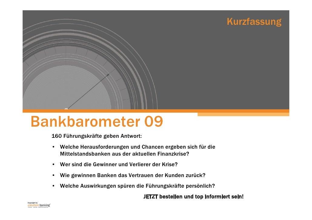 Kurzfassung        Bankbarometer 09                160 Führungskräfte geben Antwort:                • Welche Herausforderu...