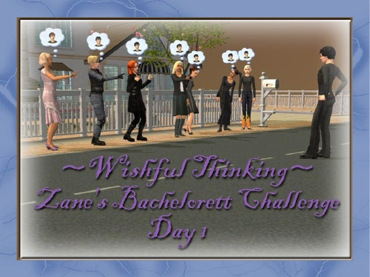 Welcome everyone to a Devereaux Legacy spin-off: ~Wishful Thinking~ Zane Devereaux's Bachelorette Challenge.  I was origin...