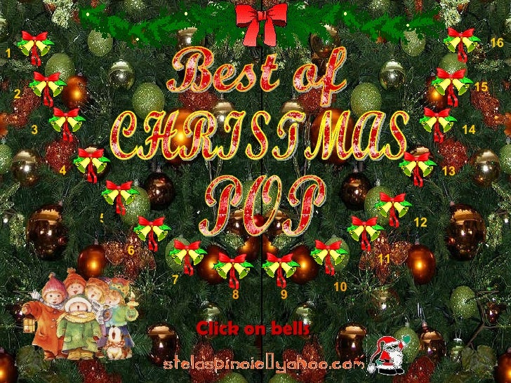 Best of  CHRISTMAS POP Click on bells 1 4 5 7 8 9 10 6 2 3 11 12 13 14 15 16