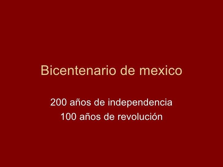 Bicentenario de mexico 200 años de independencia 100 años de revolución