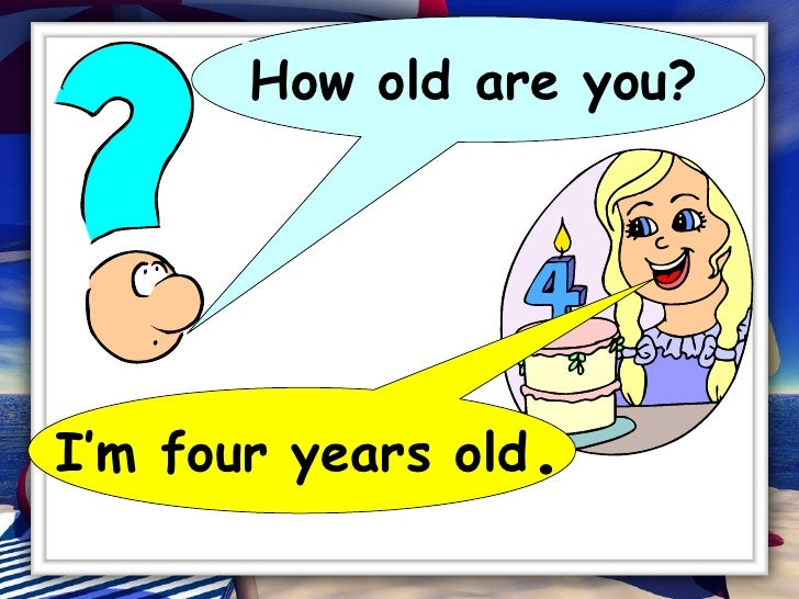 How Old Are You 8