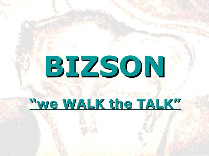 "BIZSON "" we WALK the TALK"""