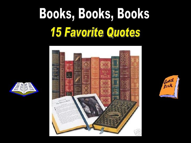 Books, Books, Books 15 Favorite Quotes