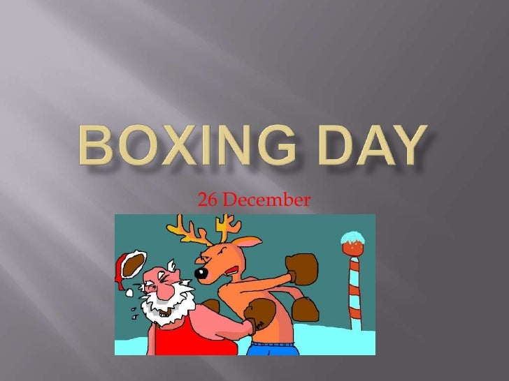 Boxing Day<br />26 December<br />
