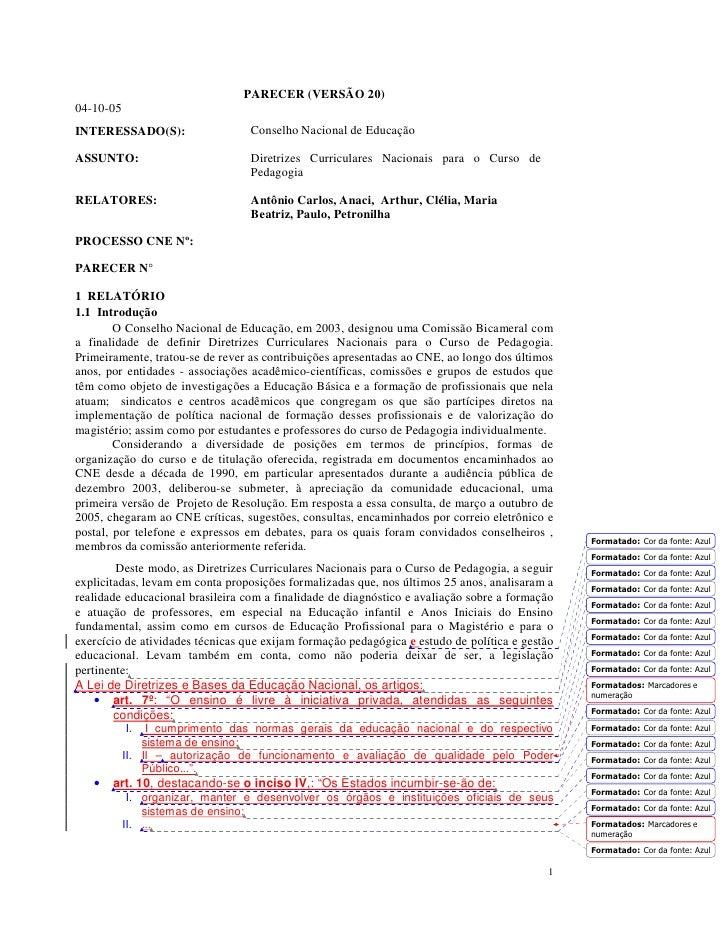 PARECER (VERSÃO 20) 04-10-05 INTERESSADO(S):                   Conselho Nacional de Educação  ASSUNTO:                    ...