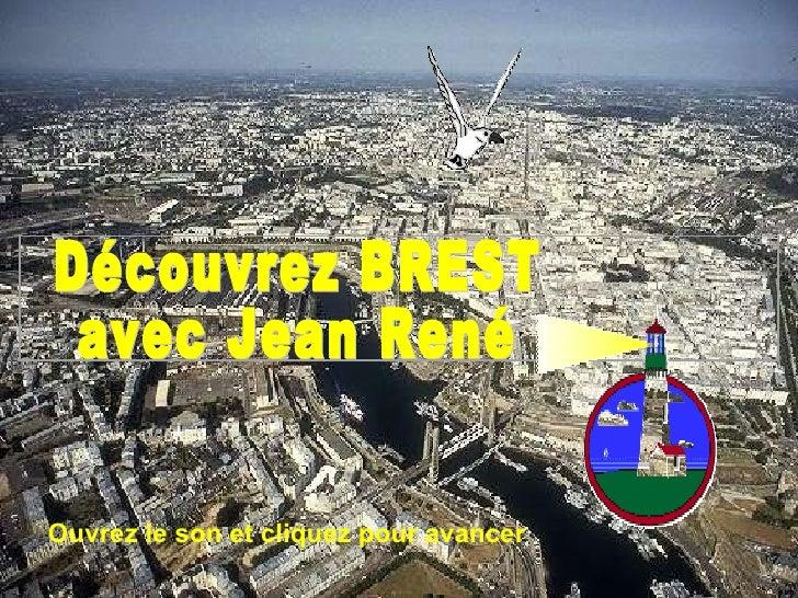 Découvrez BREST avec Jean René Ouvrez le son et cliquez pour avancer