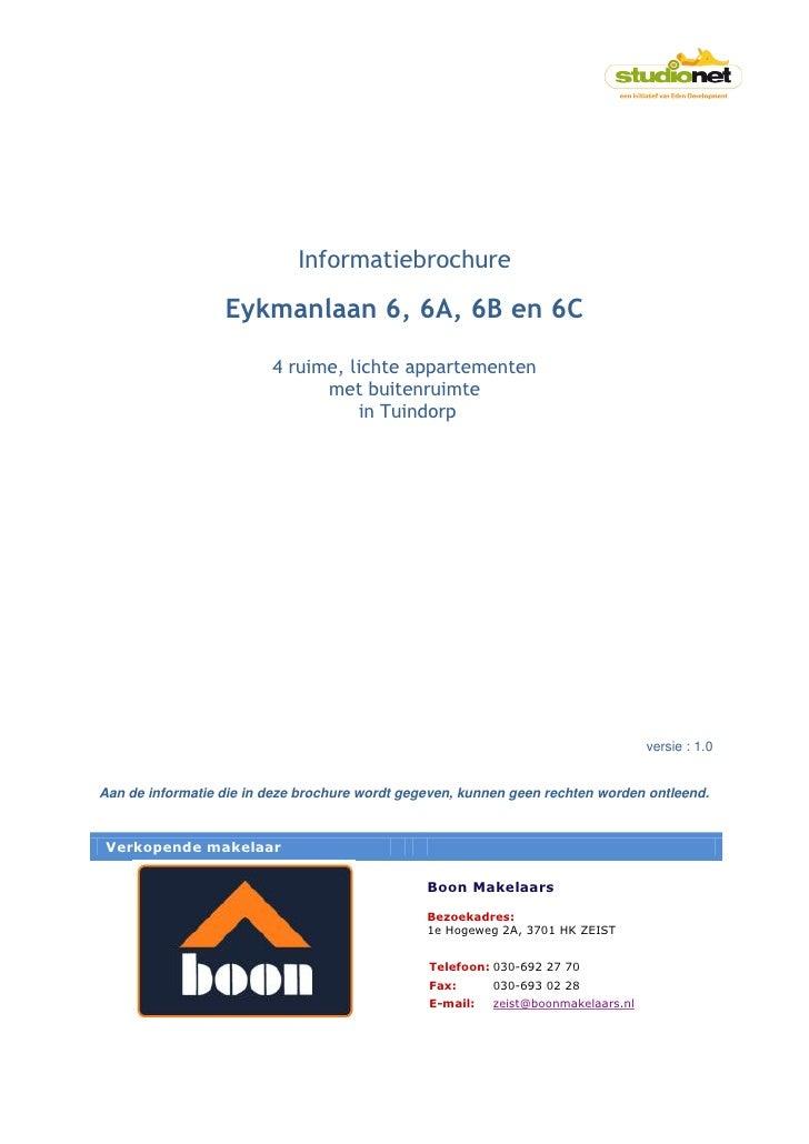 Informatiebrochure                    Eykmanlaan 6, 6A, 6B en 6C                           4 ruime, lichte appartementen  ...