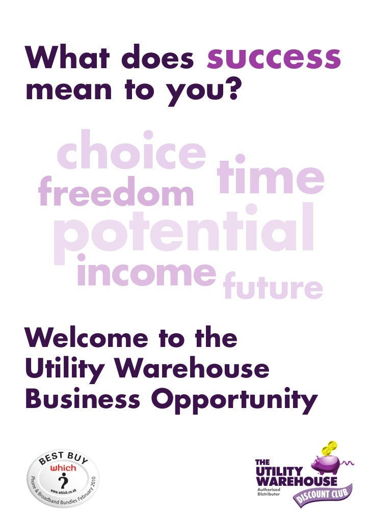 What does success mean to you?    choice freedom      time  potential    income future Welcome to the Utility Warehouse Bu...
