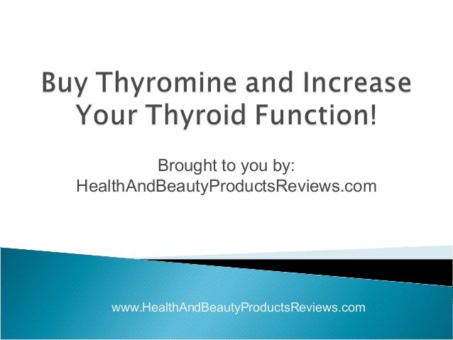 Buy Thyromine And Increase Your Thyroid Function