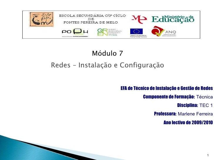 Módulo 7 Redes – Instalação e Configuração                       EFA de Técnico de Instalação e Gestão de Redes           ...