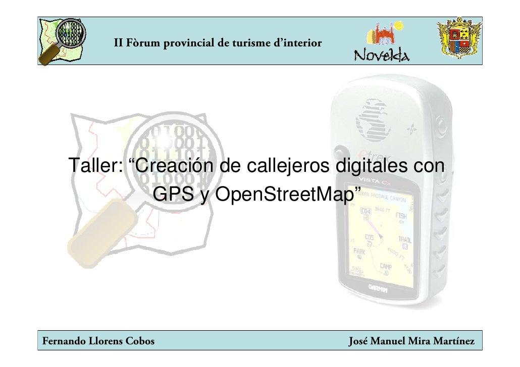 """II Fòrum provincial de turisme d'interior          Taller: """"Creación de callejeros digitales con                 GPS y Ope..."""
