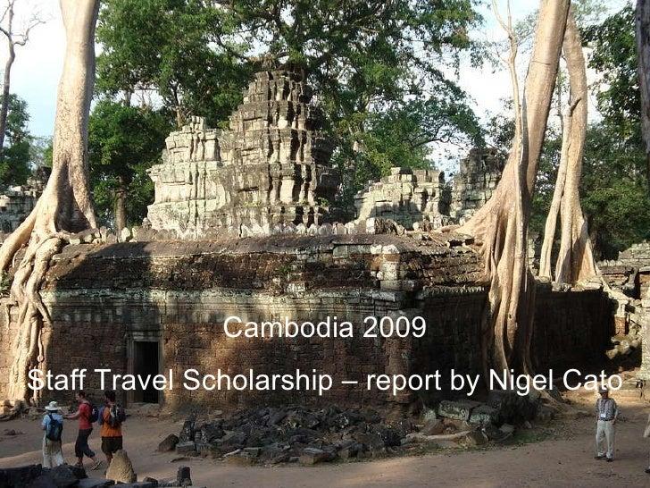 Cambodia 2009 Staff Travel Scholarship – report by Nigel Cato