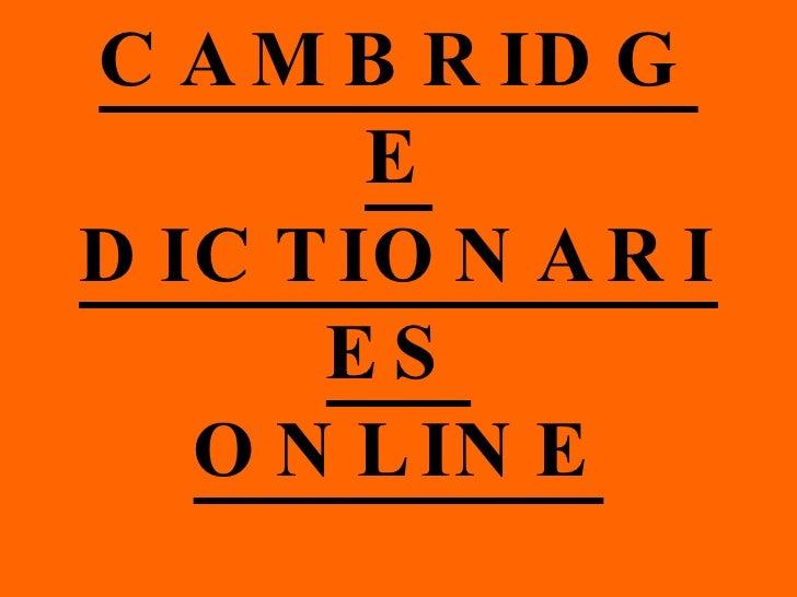 CAMBRIDGE DICTIONARIES ONLINE