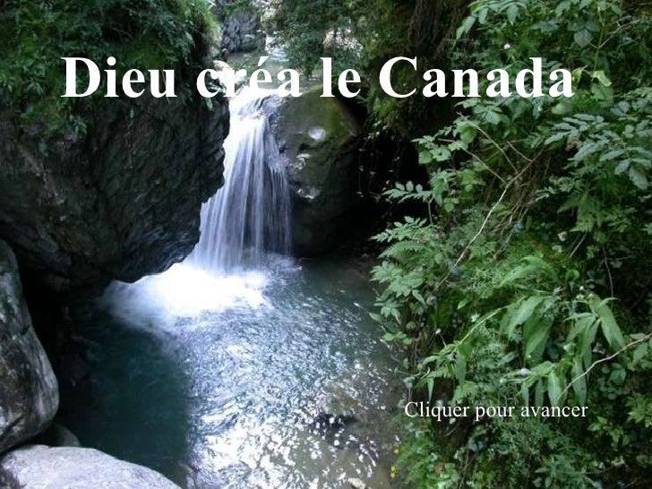 Dieu créa le Canada                 Cliquer pour avancer